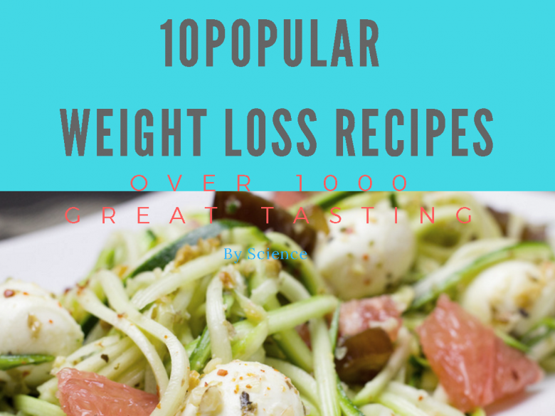 10 Popular Weight Loss Recipes that Over 1000+ Great Tasting