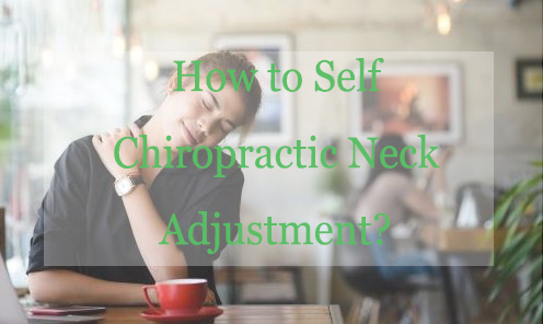 How to Self Chiropractic Neck Adjustment