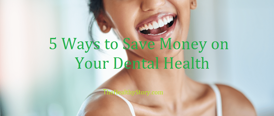 Ways to Save Money on Dental Health