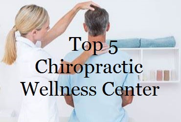 Top 5 Chiropractic Wellness Center